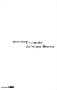Bruno Pellier - Dictionnaire des longues distances, éditions Mix, 2007